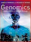 Genomics : Applications in Human Biology, Twyman, Richard M. and Primrose, Sandy B., 1405108193