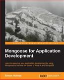 Mongoose for Application Development, Simon Holmes, 1782168192