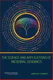 The Science and Applications of Microbial Genomics : Workshop Summary, Forum on Microbial Threats and Board on Global Health Staff, 0309268192