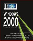Implementing a Microsoft Windows 2000 Network Infrastructure, LightPoint Solutions, 0595148190