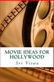 Movie Ideas for Hollywood, Sri Viswa, 149352819X