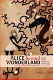 Alice Beyond Wonderland 9781587298196