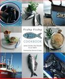 The Fishy Fishy Cookbook, James Ginzler, 1847738192