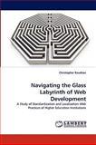 Navigating the Glass Labyrinth of Web Development, Christopher Knudson, 3838318196
