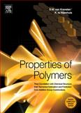 Properties of Polymers : Their Correlation with Chemical Structure - Their Numerical Estimation and Prediction from Additive Group Contributions, Van Krevelen, D. W. and Nijenhuis, Klaas te, 0080548199