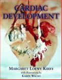 Cardiac Development, Kirby, Margaret Loewy, 019517819X