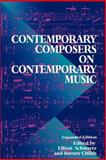 Contemporary Composers on Contemporary Music, Elliott Schwartz and Barney Childs, 0306808196