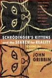 Schrodinger's Kittens and the Search for Reality, John Gribbin, 0316328197