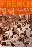 The French Wars of Religion, 1559-1598, Knecht, R., 140822819X