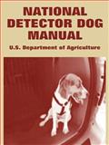 National Detector Dog Manual, U.S. Department of Agriculture, 1410108198