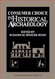 Consumer Choice in Historical Archaeology, , 1475798199