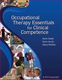 Occupational Therapy Essentials for Clinical Competence, , 1556428197
