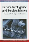 Service Intelligence and Service Science : Evolutionary Technologies and Challenges, Ho-fung Leung, 1615208194