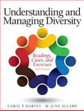 Understanding and Managing Diversity : Readings, Cases, and Exercises, Harvey, Carol and Allard, M. June, 0133548198