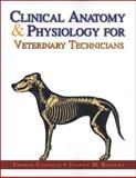 Clinical Anatomy and Physiology for Veterinary Technicians, Colville, Thomas P. and Bassert, Joanna M., 0323008194