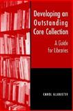 Developing an Outstanding Core Collection : A Guide for Public Libraries, Alabaster, Carol, 0838908195