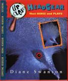 Up Close Headgear That Hides and Plays, Diane Swanson, 1550548190