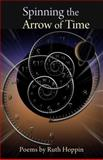Spinning the Arrow of Time, Ruth Hoppin, 1935448196