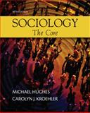 Sociology : The Core, Hughes, Michael and Kroehler, Carolyn J., 0073528196