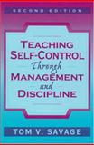 Teaching Self-Control Through Managment and Discipline, Savage, Tom V., 0205288197