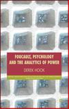 Foucault, Psychology and the Analytics of Power, Hook, Derek, 0230008194