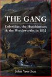 The Gang : Coleridge, the Hutchinsons and the Wordsworths in 1802, Worthen, John, 0300088191