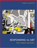 Responding to Art : Form, Content, and Context, Bersson, Robert, 069725819X
