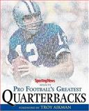 Pro Football's Greatest Quarterbacks, Sporting News, 0892048190
