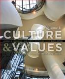 Culture and Values : A Survey of Western Humanities, Cunningham, Lawrence S. and Reich, John J., 1285458192