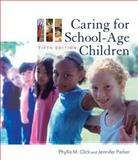 Caring for School-Age Children, Click, Phyllis and Parker, Jennifer, 1428318194