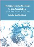 From Eastern Partnership to the Association. a Legal and Political Analysis, Å iÅ¡kovà, NadÄ>zda, 1443858196