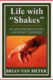 Life with Shakes, Brian Van Meter, 144897819X
