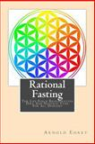 Rational Fasting, Arnold Ehret, 1494968193