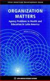 Organization Matters : Agency Problems in Health and Education in Latin America, , 1886938199