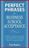 Perfect Phrases for Business School Acceptance, Bodine, Paul, 0071598200