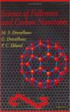 Science of Fullerenes and Carbon Nanotubes : Their Properties and Applications, Dresselhaus, M. S. and Dresselhaus, G., 0122218205