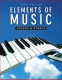 Elements of Music, Straus, Joseph, 0205858201