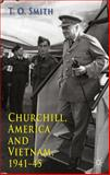 Churchill, America and Vietnam, 1941-45, Smith, T O, 0230298206