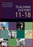Teaching and Learning History, 11-18 : Understanding the Past, Husbands and Kitson, 0335238203