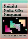 Saunders Manual of Medical Office Management, Andress, Alice A., 0721648207