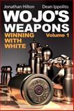 Wojo's Weapons, Jonathan Hilton and Dean Ippolito, 0979148200
