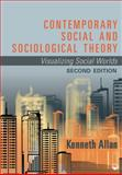 Contemporary Social and Sociological Theory : Visualizing Social Worlds, Allan, Kenneth, 1412978203