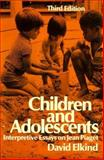 Children and Adolescents, Elkind, David, 0195028201