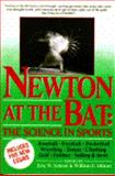 Newton at the Bat : The Science in Sports, Eric W. Shrier, 0684188201