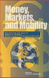Money, Markets, and Mobility : Celebrating the Ideas and Influence of 1999 Nobel Laureate Robert A. Mundell, Thomas J. Courchene, 0889118205
