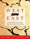 West Meets East : Best Practices from Expert Teachers in the U. S. and China, Leslie Grant,  Xianxuan Xu, Patricia Popp, Yaling Sun, James Stronge and Little, Catherine, 1416618201