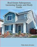 Real Estate Salesperson Licensing Exams and Study Guide, Philip Martin McCaulay, 1434818209