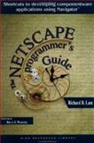 The Netscape Programmer's Guide : Using OLE to Build Componentware Applications, Lam, Richard B., 0521648203