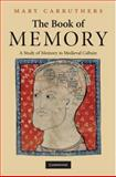 The Book of Memory : A Study of Memory in Medieval Culture, Carruthers, Mary, 0521888204