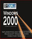 Implementing and Administering Microsoft Windows 2000 Directory Services, Solutions Light Point Staff, 0595148204